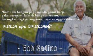 Motivasi Sukses Bob Sadino Paling Gila